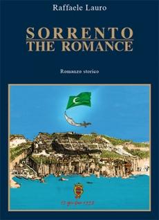 Sorrento The Romance - Il conflitto, nel secolo XVI, tra Cristianesimo e Islam