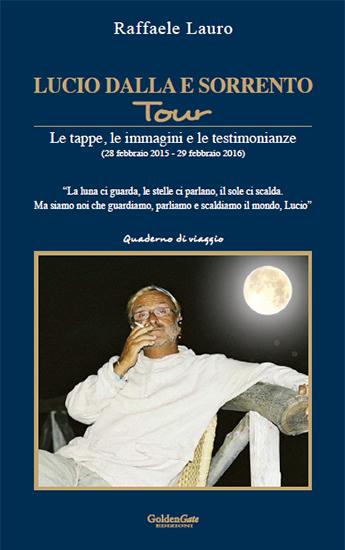 Lucio Dalla e Sorrento Tour - Le tappe, le immagini e le testimonianze
