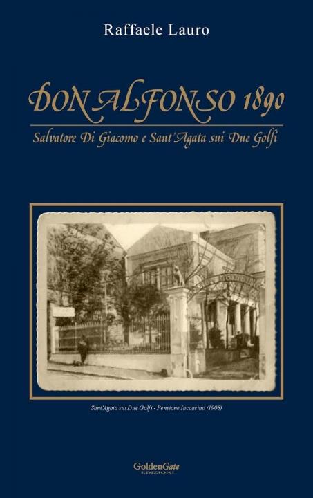 Don Alfonso 1890 - Salvatore Di Giacomo e Sant'Agata sui Due Golfi